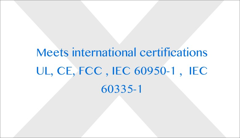 Meets international certifications